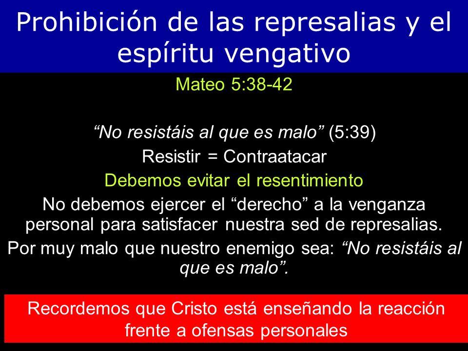 Prohibición de las represalias y el espíritu vengativo