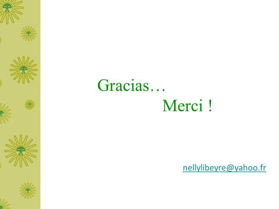 Gracias… Merci ! nellylibeyre@yahoo.fr