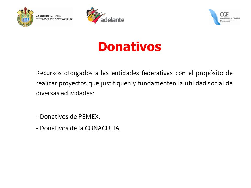 Donativos - Donativos de PEMEX. - Donativos de la CONACULTA.