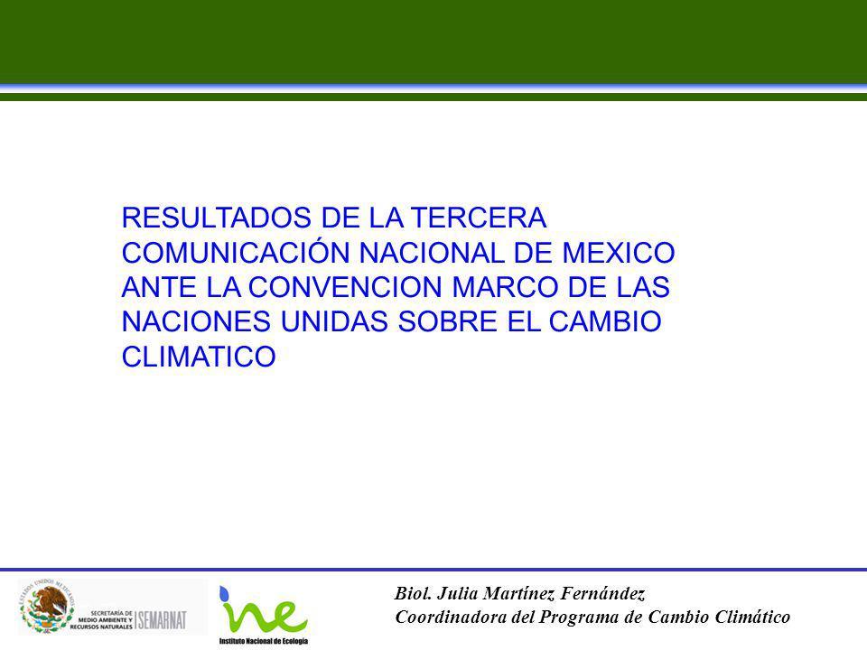 RESULTADOS DE LA TERCERA COMUNICACIÓN NACIONAL DE MEXICO ANTE LA CONVENCION MARCO DE LAS NACIONES UNIDAS SOBRE EL CAMBIO CLIMATICO
