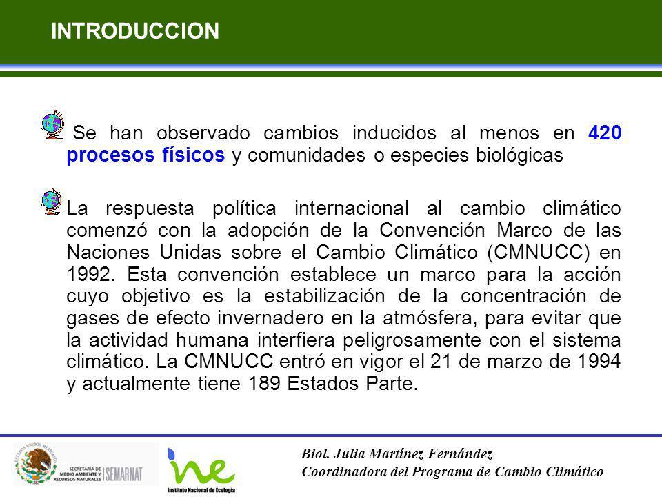 INTRODUCCION Se han observado cambios inducidos al menos en 420 procesos físicos y comunidades o especies biológicas.