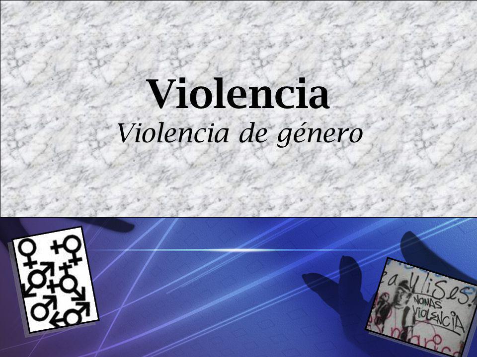 Violencia Violencia de género