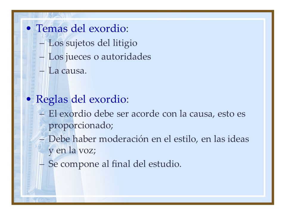 Temas del exordio: Reglas del exordio: Los sujetos del litigio