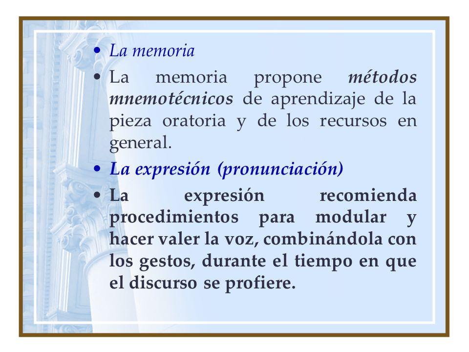 La memoria La memoria propone métodos mnemotécnicos de aprendizaje de la pieza oratoria y de los recursos en general.