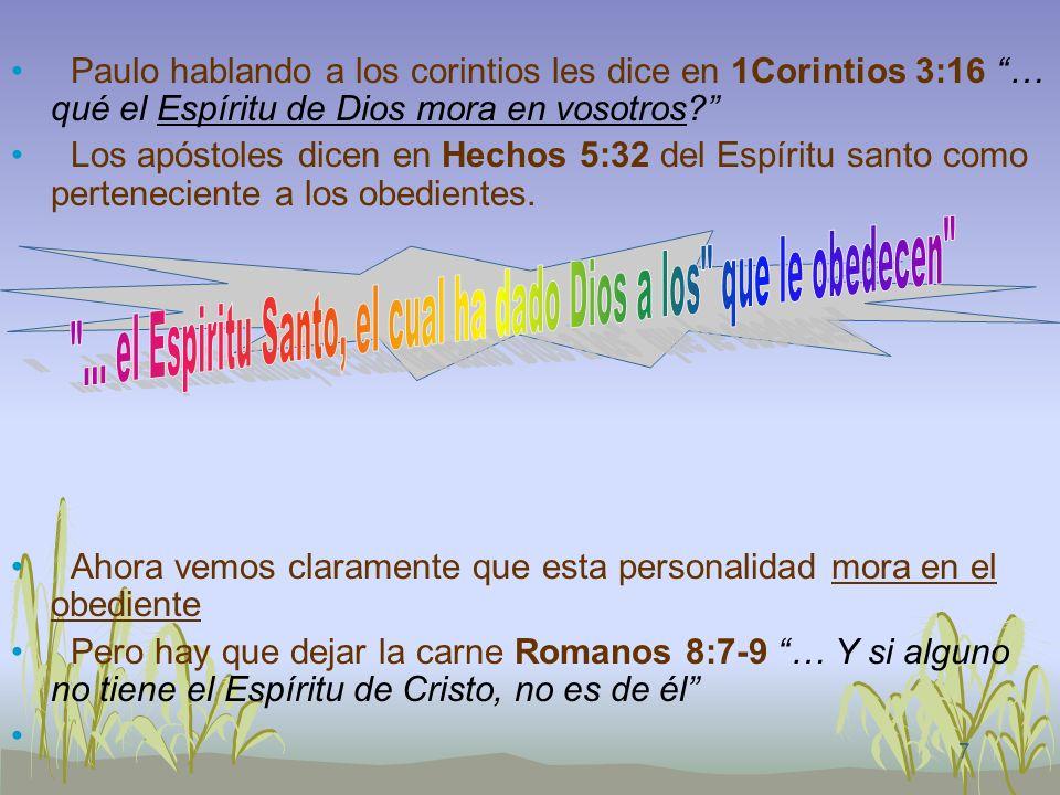 ... el Espiritu Santo, el cual ha dado Dios a los que le obedecen