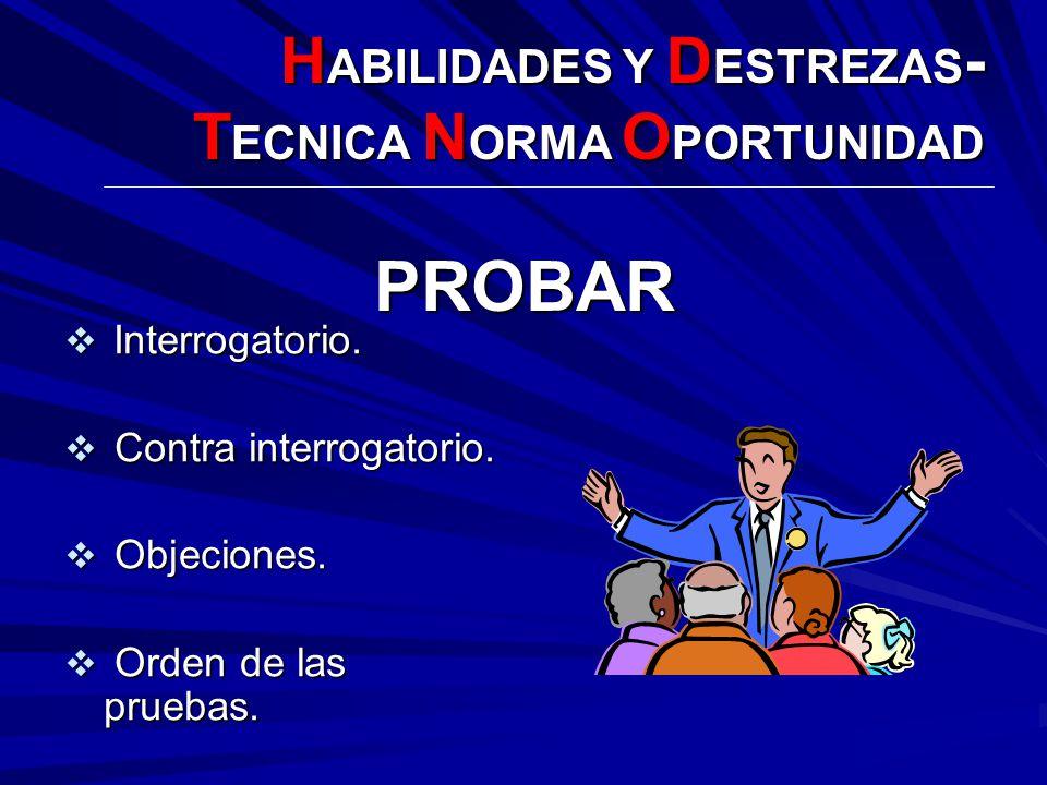 PROBAR HABILIDADES Y DESTREZAS- TECNICA NORMA OPORTUNIDAD