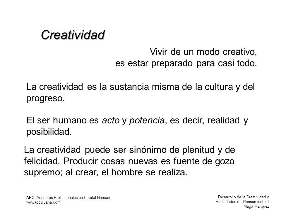 Creatividad Vivir de un modo creativo, es estar preparado para casi todo.