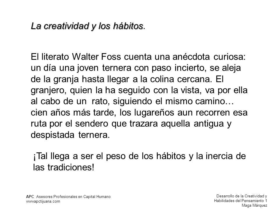 La creatividad y los hábitos.