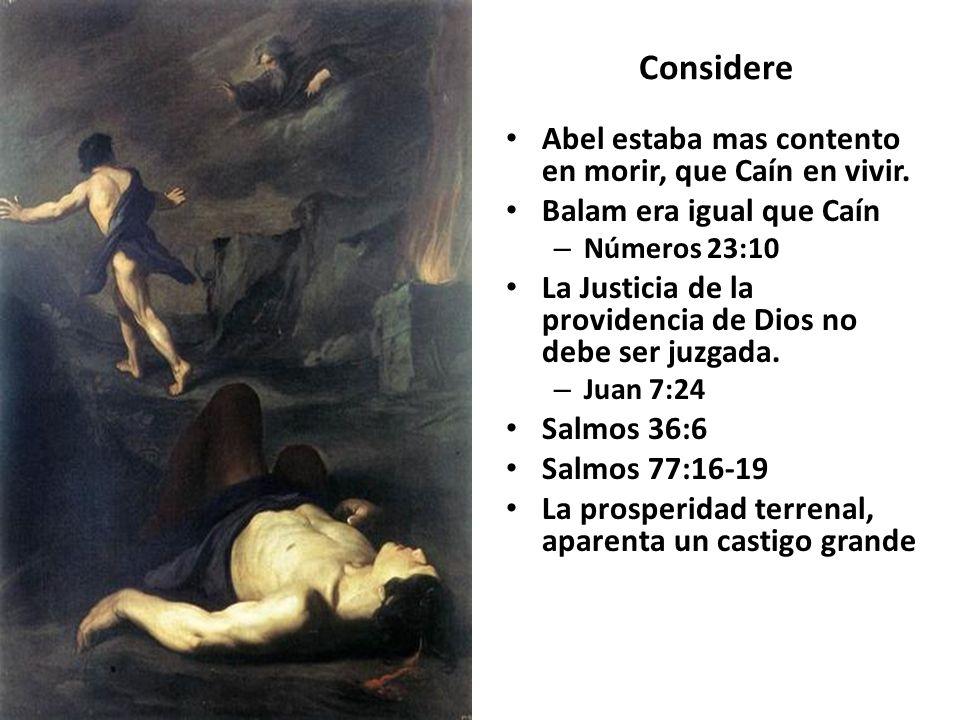 Considere Abel estaba mas contento en morir, que Caín en vivir.