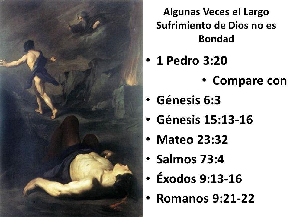 Algunas Veces el Largo Sufrimiento de Dios no es Bondad