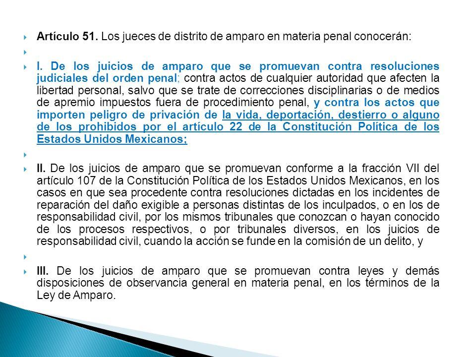 Artículo 51. Los jueces de distrito de amparo en materia penal conocerán: