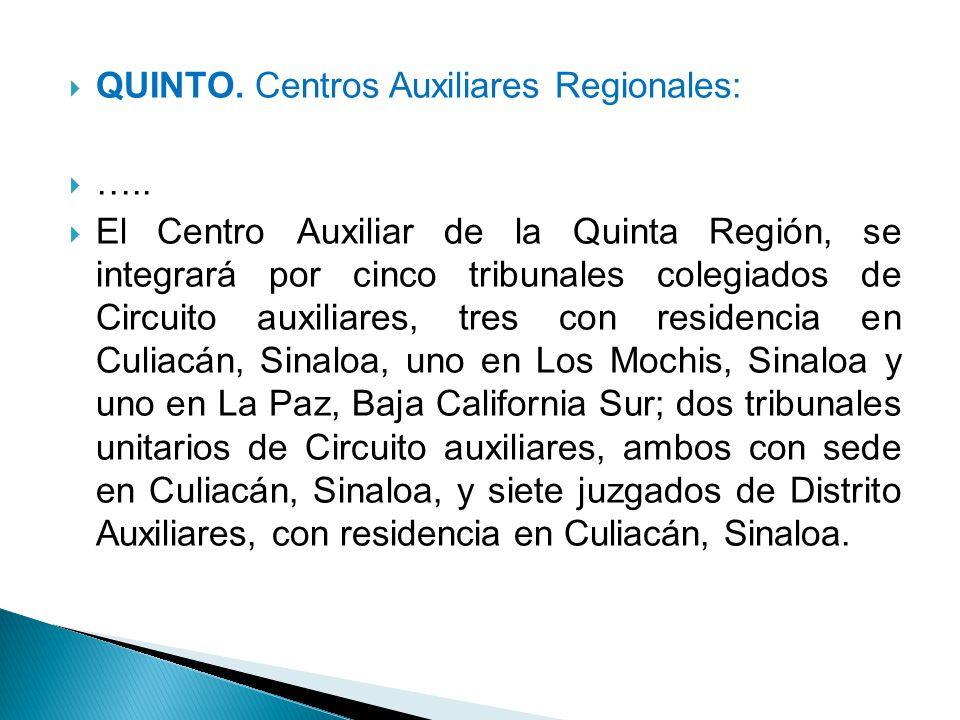 QUINTO. Centros Auxiliares Regionales: