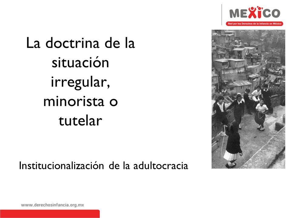La doctrina de la situación irregular, minorista o tutelar
