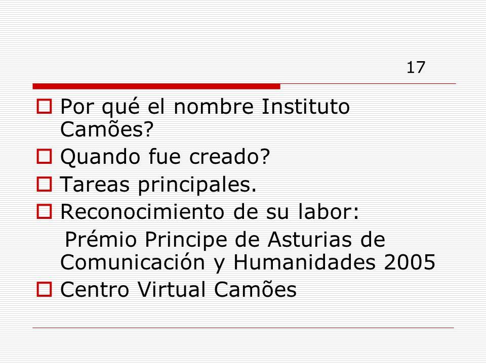 17 Por qué el nombre Instituto Camões Quando fue creado