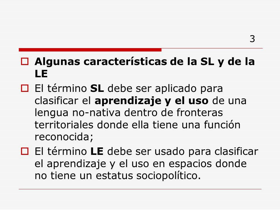 3 Algunas características de la SL y de la LE