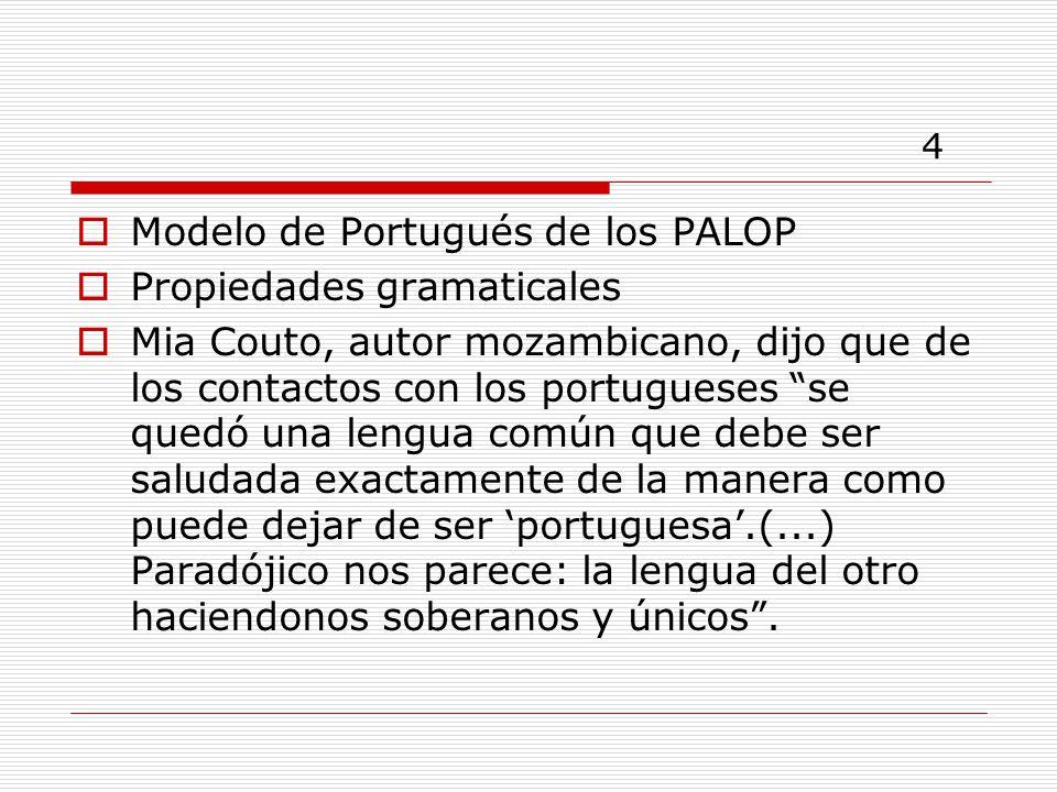 4 Modelo de Portugués de los PALOP Propiedades gramaticales