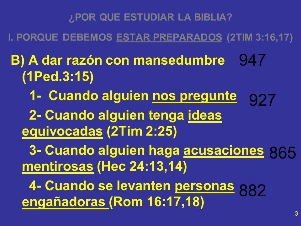 947 927 865 882 B) A dar razón con mansedumbre (1Ped.3:15)