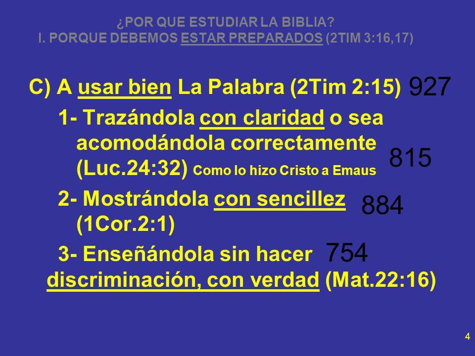 927 815 884 754 C) A usar bien La Palabra (2Tim 2:15)