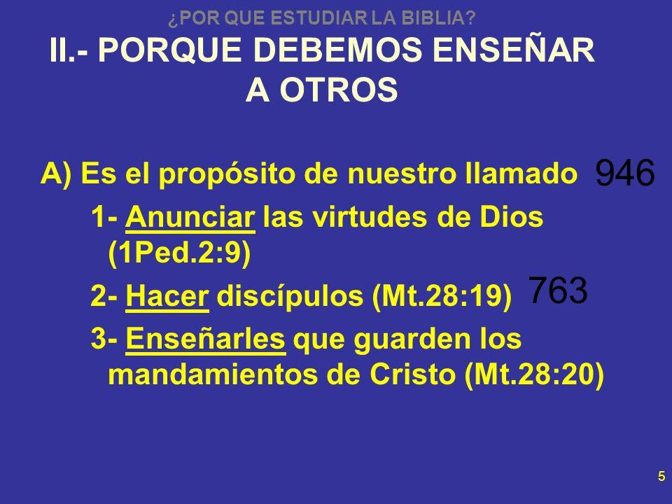 ¿POR QUE ESTUDIAR LA BIBLIA II.- PORQUE DEBEMOS ENSEÑAR A OTROS
