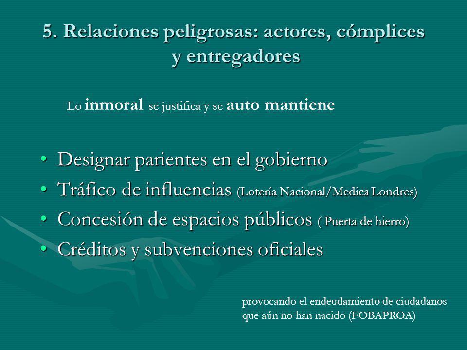 5. Relaciones peligrosas: actores, cómplices y entregadores