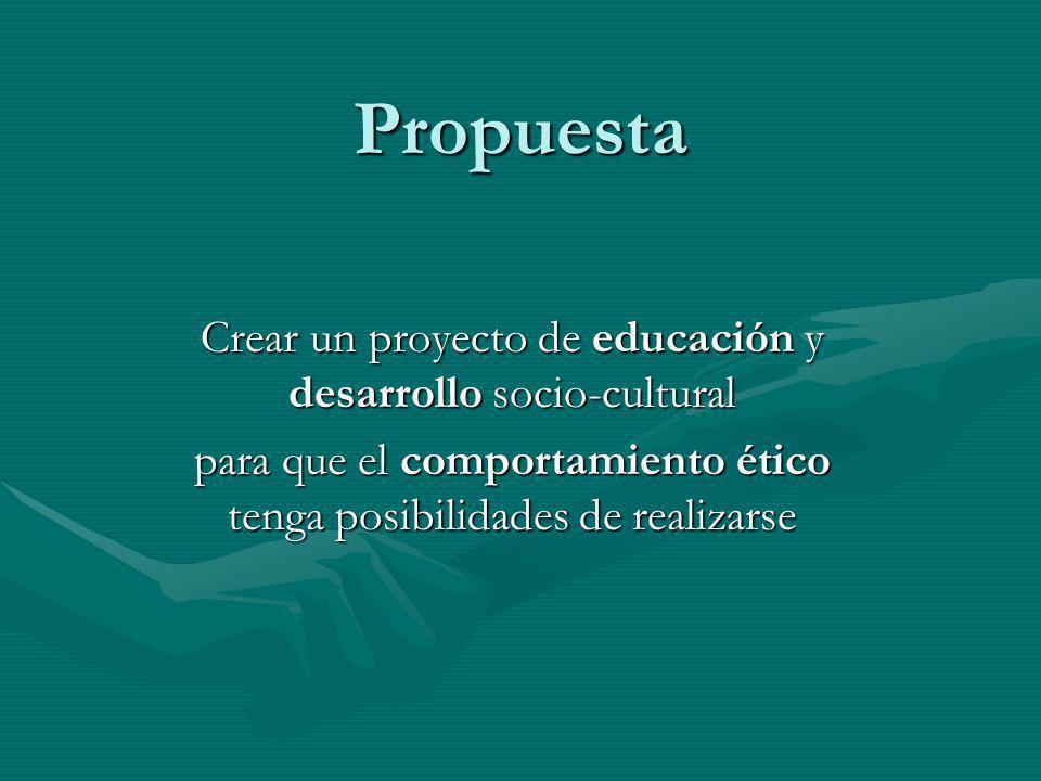 Propuesta Crear un proyecto de educación y desarrollo socio-cultural