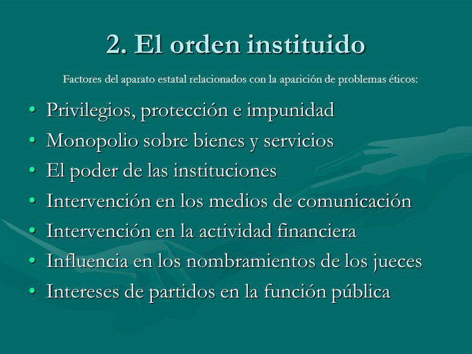 2. El orden instituido Privilegios, protección e impunidad