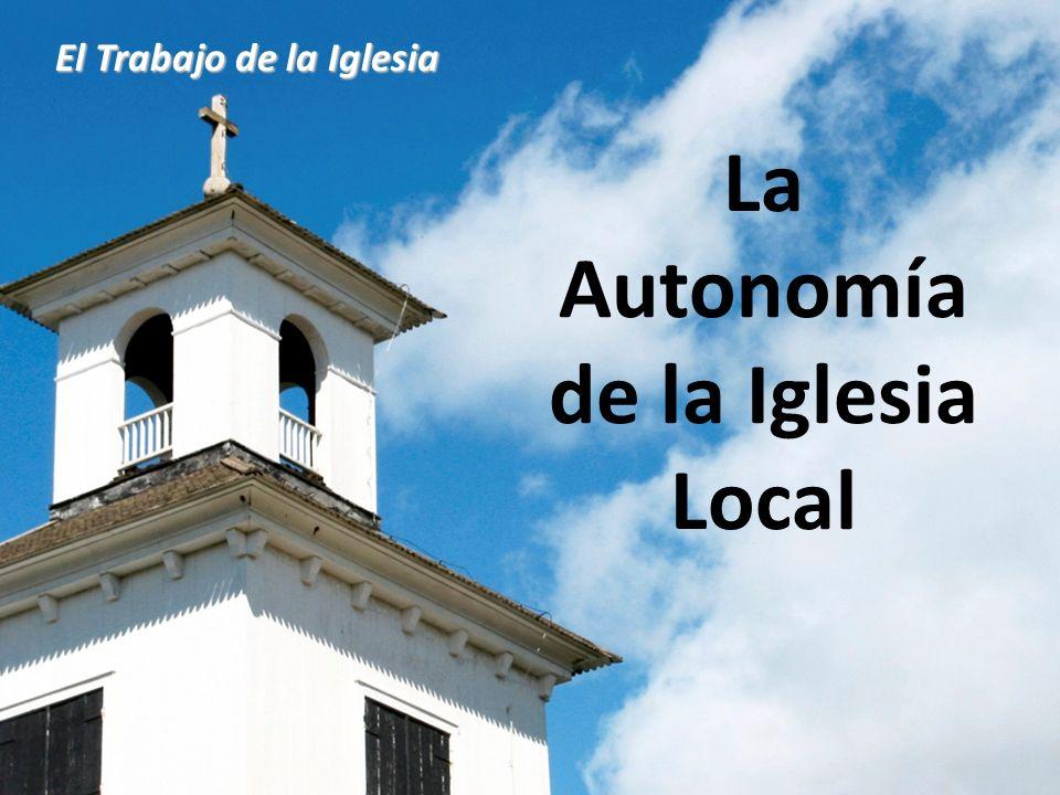 La Autonomía de la Iglesia Local