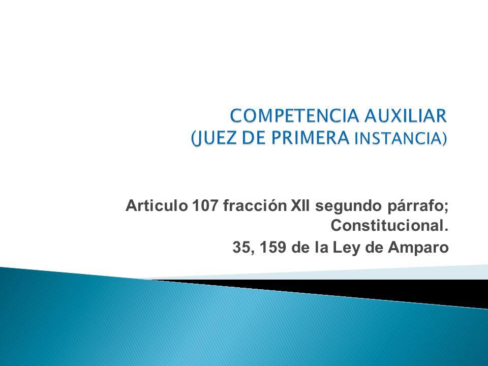 COMPETENCIA AUXILIAR (JUEZ DE PRIMERA INSTANCIA)