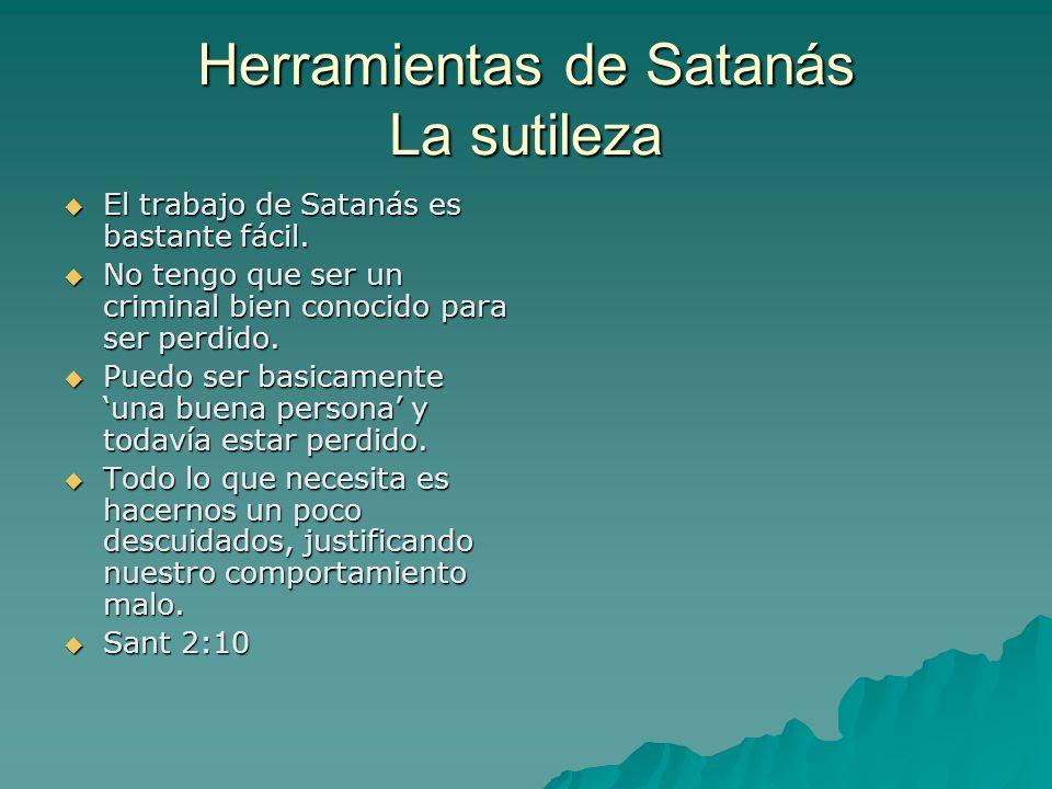 Herramientas de Satanás La sutileza