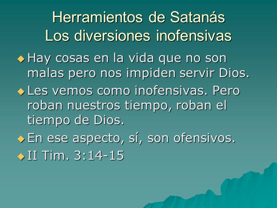 Herramientos de Satanás Los diversiones inofensivas