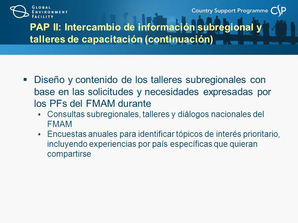 PAP II: Intercambio de información subregional y talleres de capacitación (continuación)