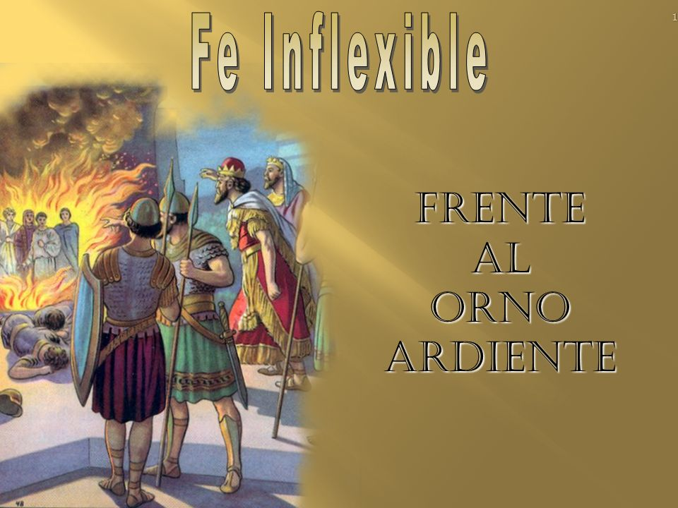 Fe Inflexible Frente al Orno Ardiente