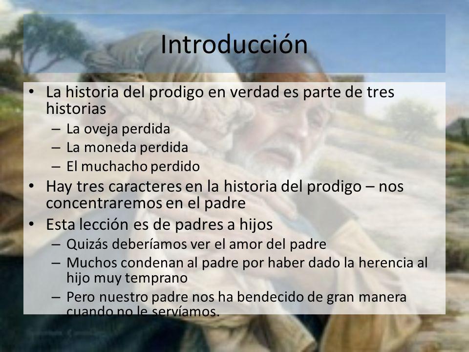 Introducción La historia del prodigo en verdad es parte de tres historias. La oveja perdida. La moneda perdida.