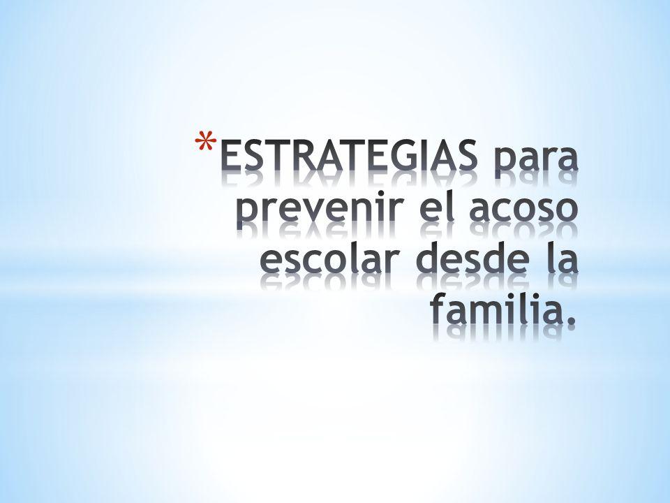 ESTRATEGIAS para prevenir el acoso escolar desde la familia.