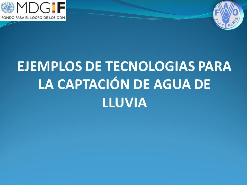 EJEMPLOS DE TECNOLOGIAS PARA LA CAPTACIÓN DE AGUA DE LLUVIA