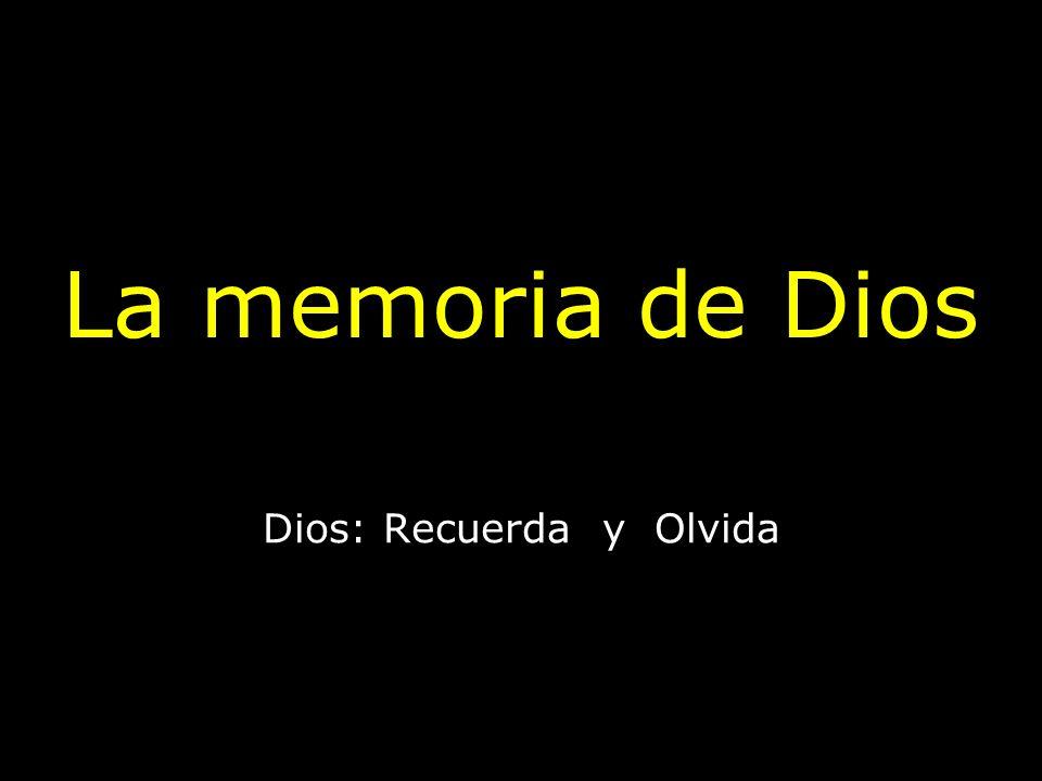 Dios: Recuerda y Olvida