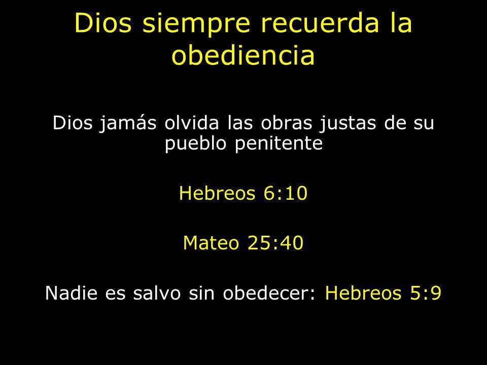 Dios siempre recuerda la obediencia