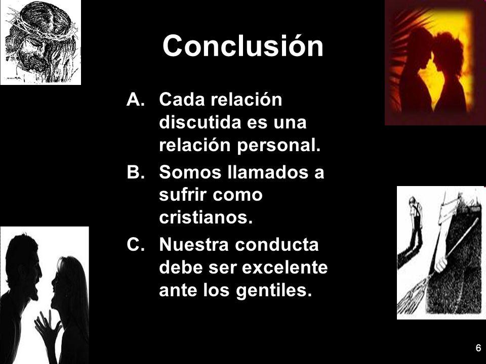 Conclusión Cada relación discutida es una relación personal.