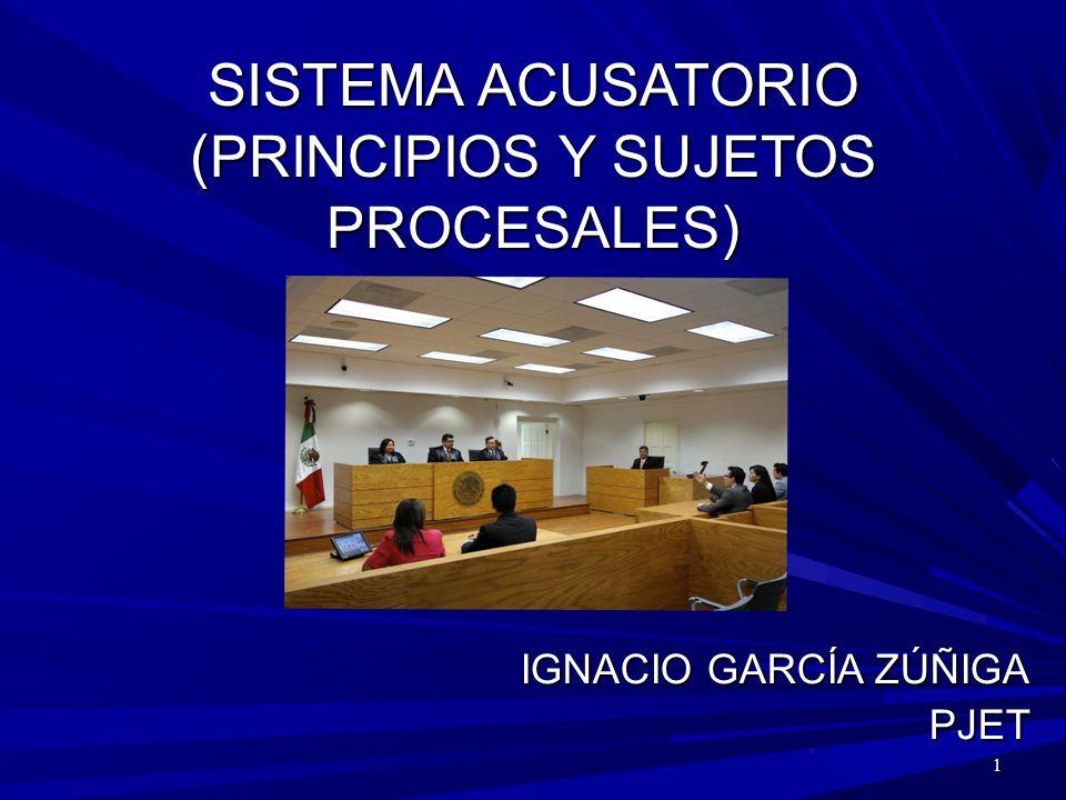SISTEMA ACUSATORIO (PRINCIPIOS Y SUJETOS PROCESALES)