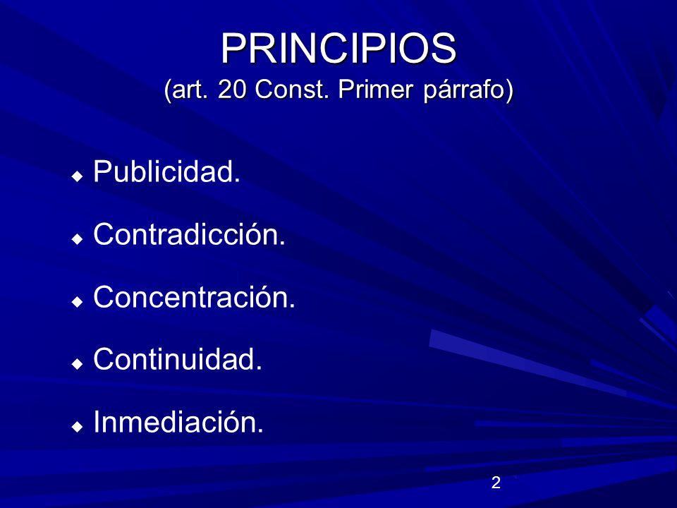 PRINCIPIOS (art. 20 Const. Primer párrafo)