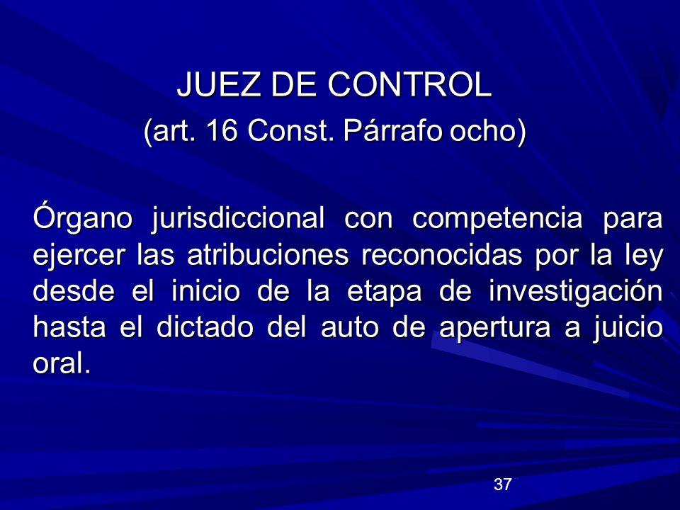 (art. 16 Const. Párrafo ocho)