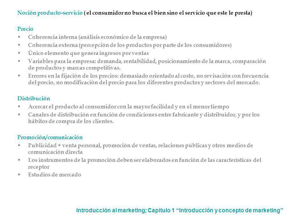 Noción producto-servicio ( el consumidor no busca el bien sino el servicio que este le presta)