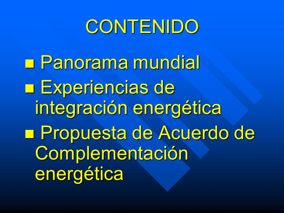 CONTENIDO Panorama mundial. Experiencias de integración energética.