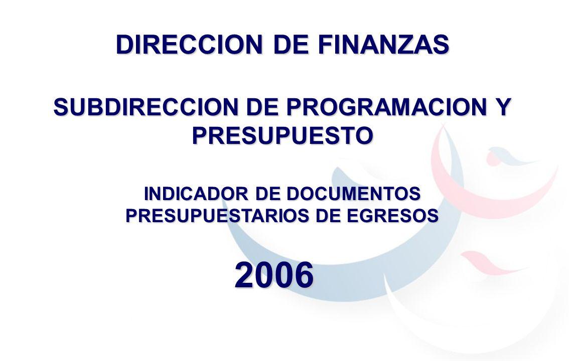 2006 DIRECCION DE FINANZAS SUBDIRECCION DE PROGRAMACION Y PRESUPUESTO