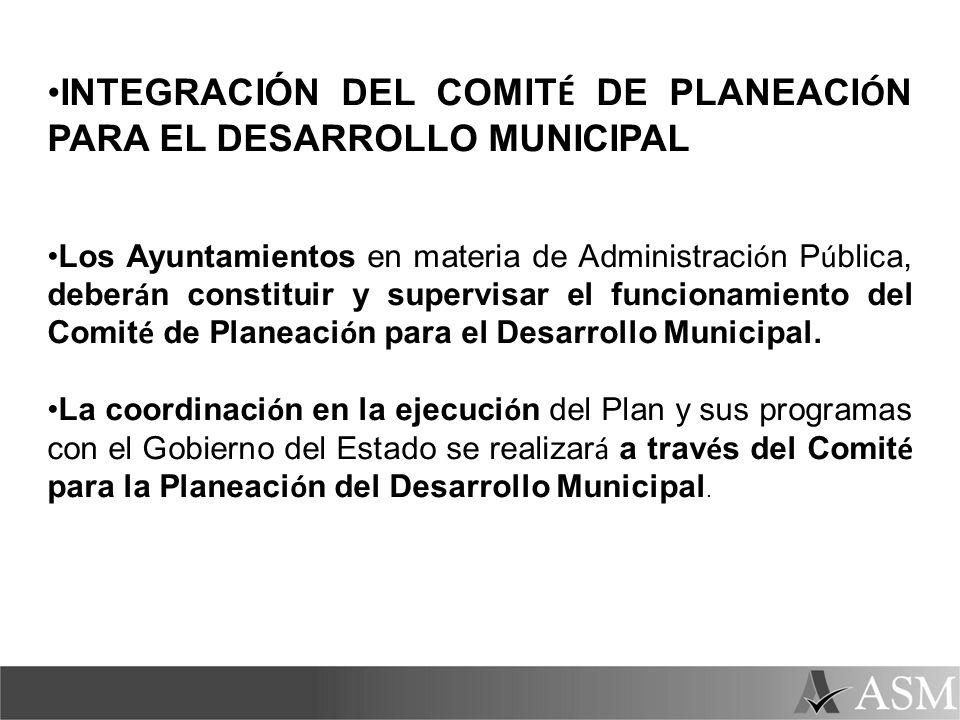 INTEGRACIÓN DEL COMITÉ DE PLANEACIÓN PARA EL DESARROLLO MUNICIPAL