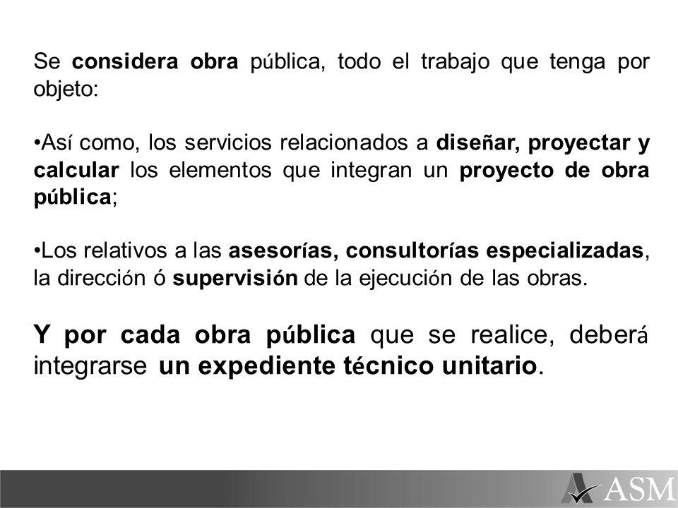 Se considera obra pública, todo el trabajo que tenga por objeto: