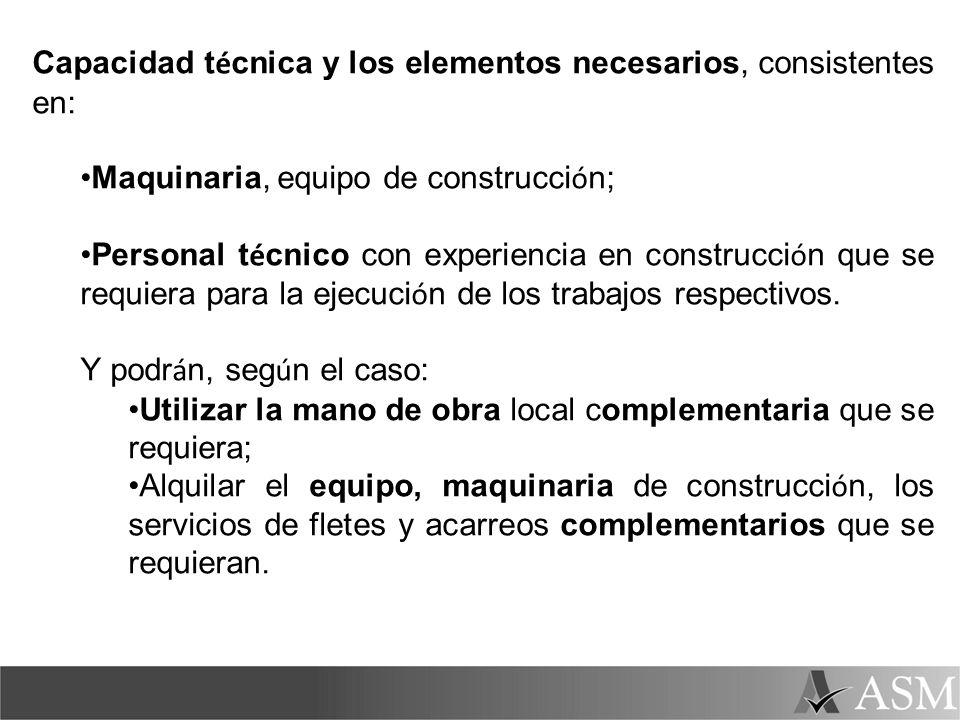 Capacidad técnica y los elementos necesarios, consistentes en: