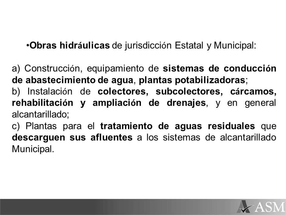 Obras hidráulicas de jurisdicción Estatal y Municipal: