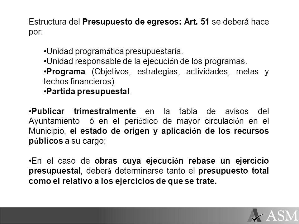 Estructura del Presupuesto de egresos: Art. 51 se deberá hace por: