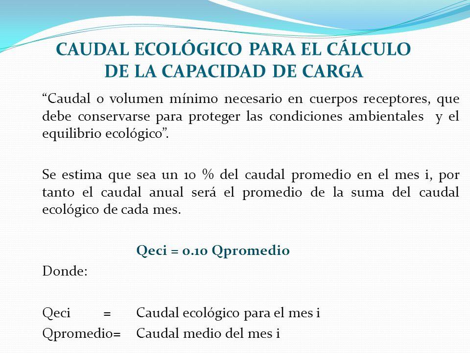 CAUDAL ECOLÓGICO PARA EL CÁLCULO DE LA CAPACIDAD DE CARGA